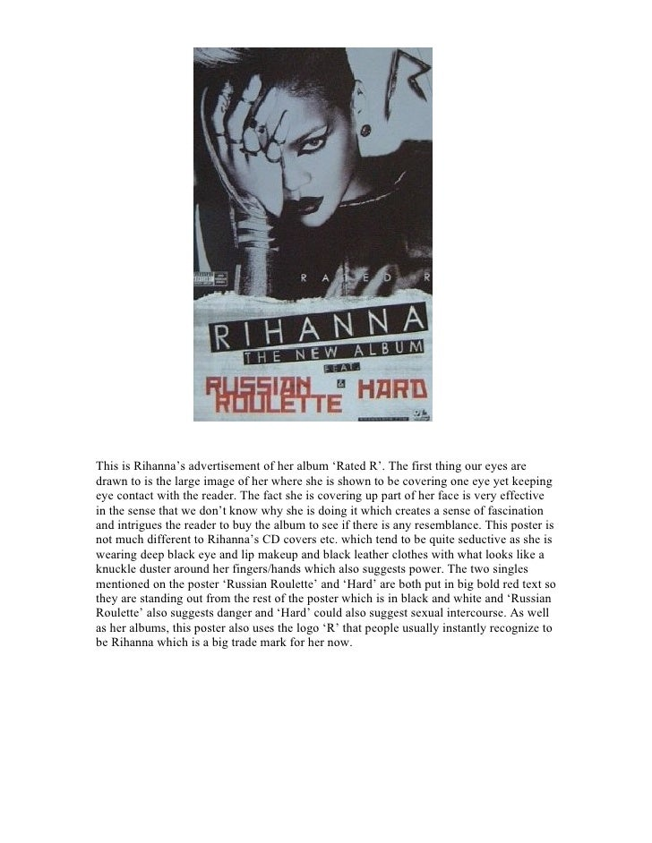 This is Rihanna's advertisement of her album 'Rated R'. The first thing our eyes aredrawn to is the large image of her whe...