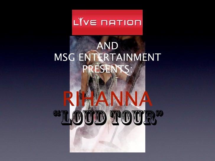 "ANDMSG ENTERTAINMENT     PRESENTS: RIHANNA""LOUD TOUR"""