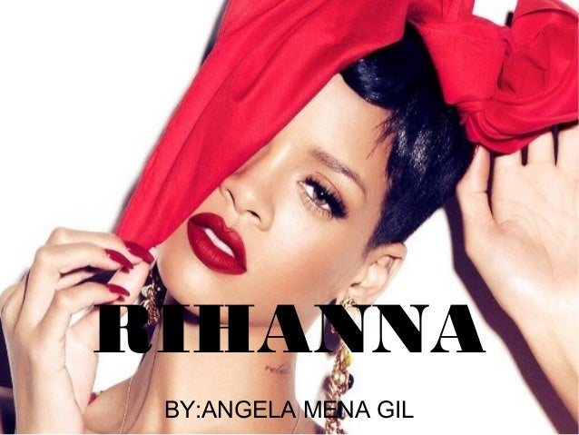 RIHANNA BY:ANGELA MENA GIL