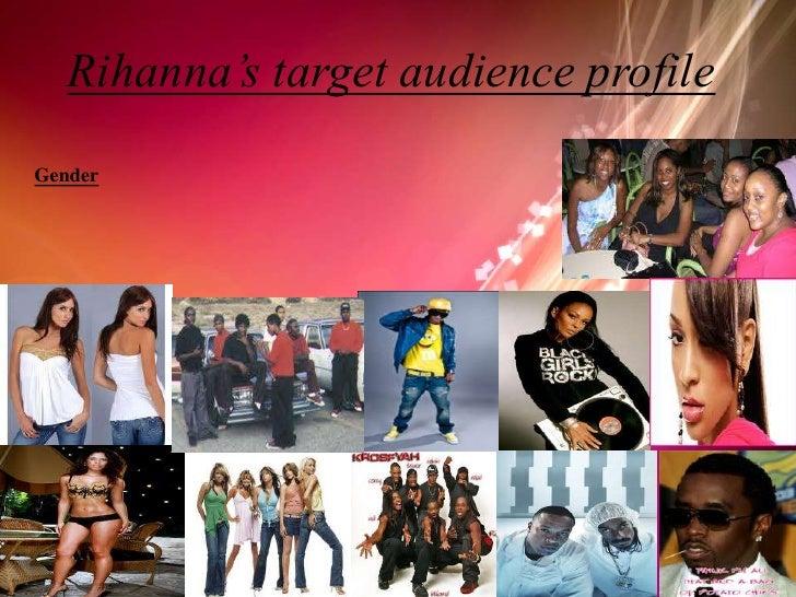 Rihanna's target audience profile<br />Gender<br />