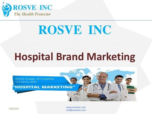 ROSVE INC Hospital Brand Marketing www.rosveinc.com info@rosveinc.com 9/6/2015 ROSVE INC The Health Protector