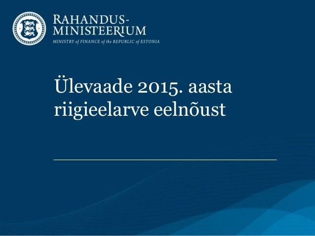 Ülevaade 2015. aasta  riigieelarve eelnõust