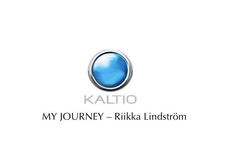 MY JOURNEY – Riikka Lindström