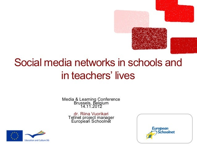 Social media networks in schools and         in teachers' lives          Media & Learning Conference               Brussel...