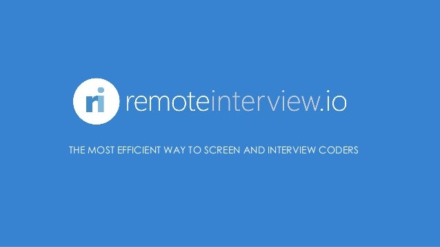 THE MOST EFFICIENT WAY TO SCREEN AND INTERVIEW CODERS