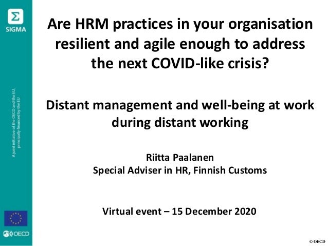 © OECD Are HRM practices in your organisation resilient and agile enough to address the next COVID-like crisis? Distant ma...