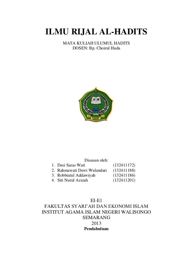 ILMU RIJAL AL-HADITS MATA KULIAH ULUMUL HADITS DOSEN: Bp. Choirul Huda  1. 2. 3. 4.  Disusun oleh: Desi Saras Wati Rahmawa...