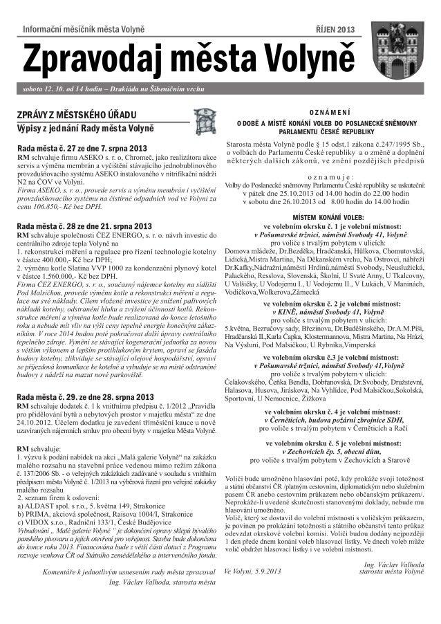 ØÍJEN 2013 Výpisy z jednání Rady mìsta Volynì ZPRÁVY Z MÌSTSKÉHO ÚØADU sobota 12. 10. od 14 hodin – Drakiáda na Šibenièním...
