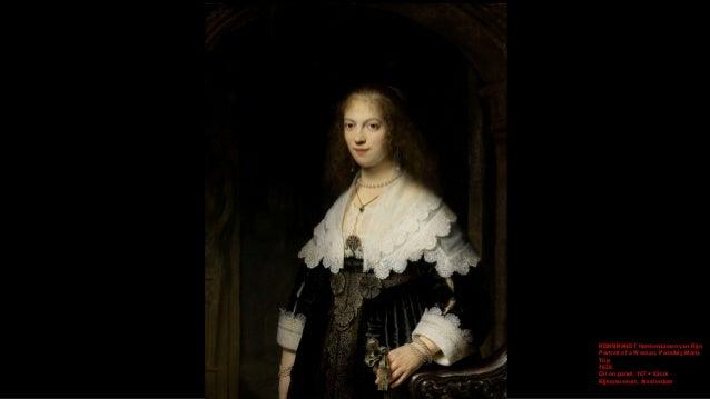 REMBRANDT Harmenszoon van Rijn Portrait of a Woman, Possibly Maria Trip (detail) 1639 Oil on panel, 107 × 82cm Rijksmuseum...