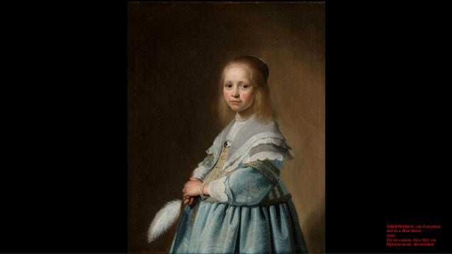 VERSPRONCK, Jan Cornelisz Girl in a Blue Dress (detail) 1641 Oil on canvas, 82 x 66,5 cm Rijksmuseum, Amsterdam