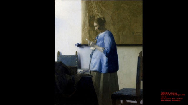 VERMEER, Johannes Woman in Blue Reading a Letter (detail) 1663-64 Oil on canvas Rijksmuseum, Amsterdam
