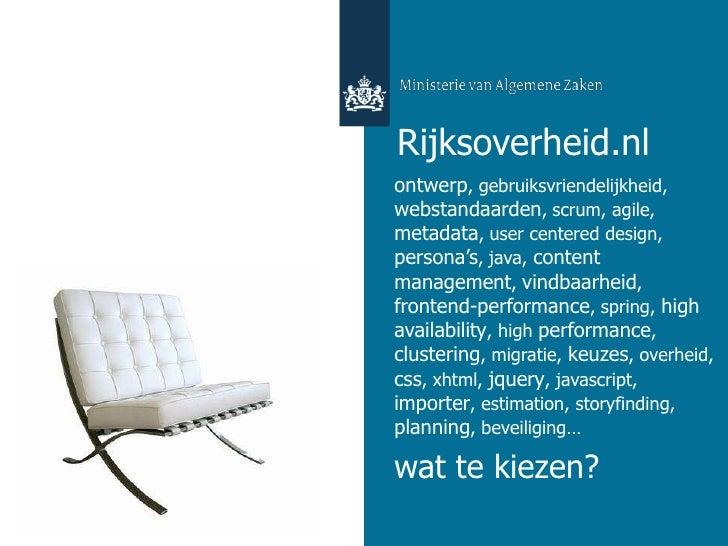Rijksoverheid.nl<br />ontwerp, gebruiksvriendelijkheid, webstandaarden, scrum, agile, metadata, user centered design, pers...
