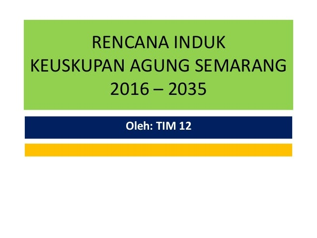 RENCANA INDUK KEUSKUPAN AGUNG SEMARANG 2016 – 2035 Oleh: TIM 12