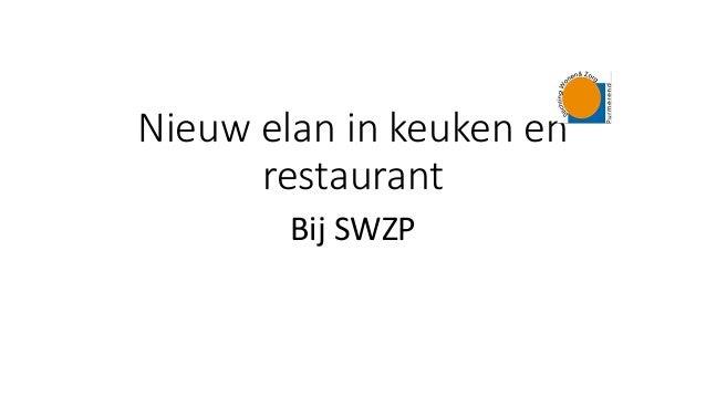 Nieuw elan in keuken en restaurant Bij SWZP