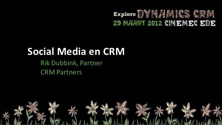 Social Media en CRM  Rik Dubbink, Partner  CRM Partners