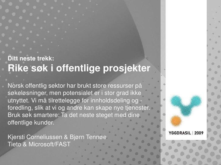 Ditt neste trekk: Rike søk i offentlige prosjekter Norsk offentlig sektor har brukt store ressurser på søkeløsninger, men ...