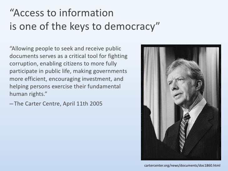"""""""Access to information is one of the keys to democracy"""" """"Allowing people to seek and receive public documents serves as a ..."""