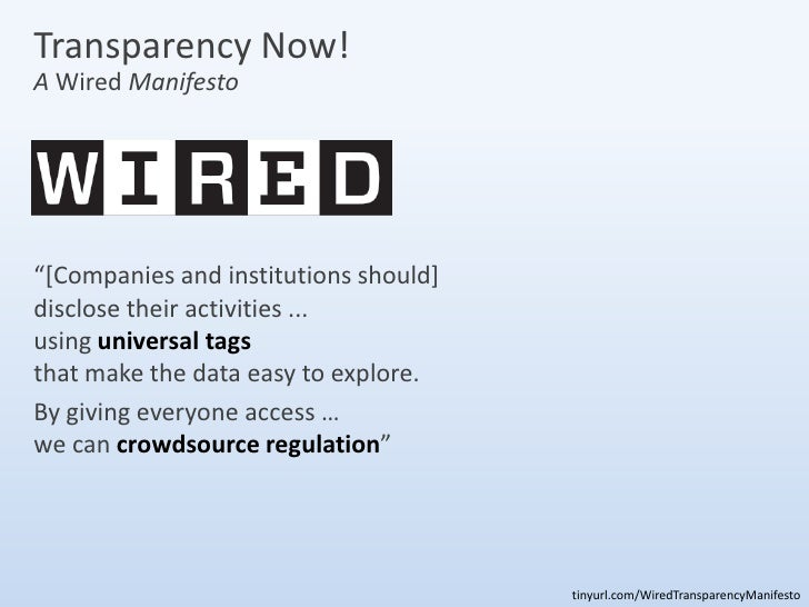 """Transparency Now! A Wired Manifesto     """"[Companies and institutions should] disclose their activities ... using universal..."""