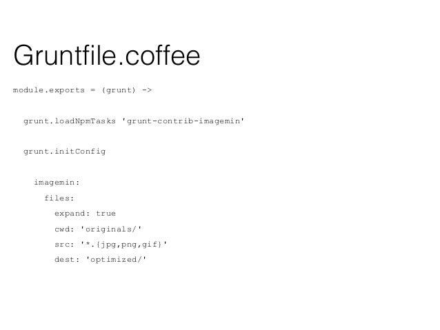 module.exports = (grunt) -> grunt.loadNpmTasks 'grunt-responsive-images' grunt.initConfig responsive_images: options: size...