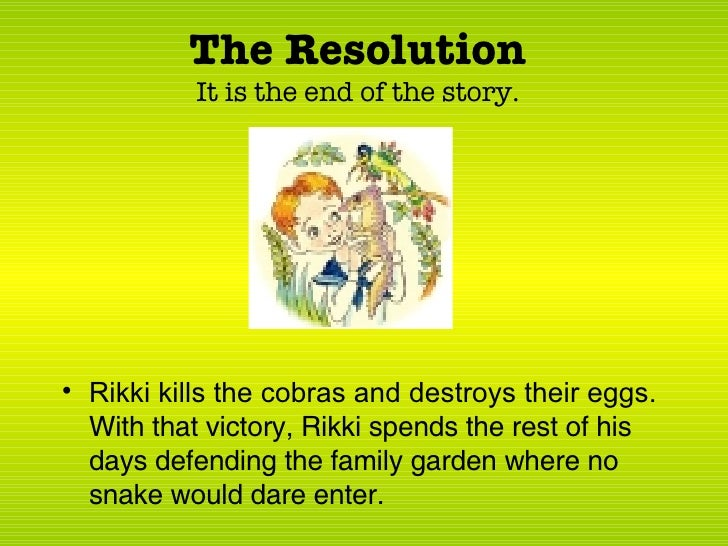 analysis of theme in rikki tikki tavi A song-like poem serves as prologue to ''rikki- tikki-tavi,'' prefiguring the battle between the mongoose rikki-tikki-tavi and nag, the king cobra the struggle between the mongoose and snake is the central focus of the story and the poem, which foreshadows the conflict but only hints at its.