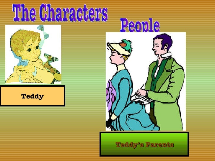 The Characters Teddy Teddys Parents People