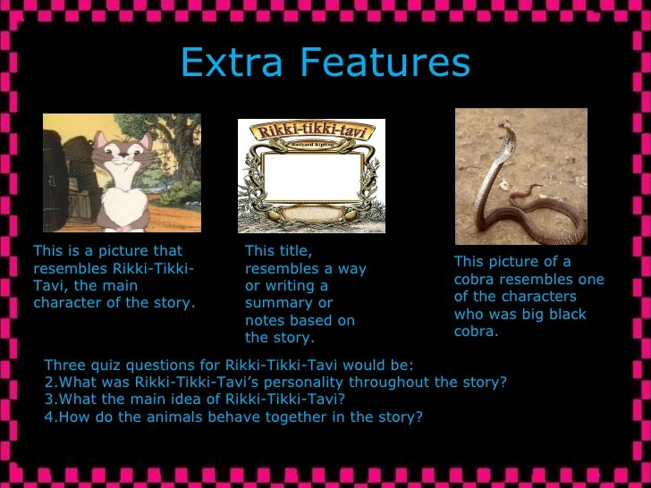 rikki tikki tavi response to literature essay This sequence of process-based writing lessons leans heavily on insights from a close reading of the text, rikki tikki tavi across these lessons, students plan, draft, revise, and edit an argumentative essay making a claim about the theme of the story.