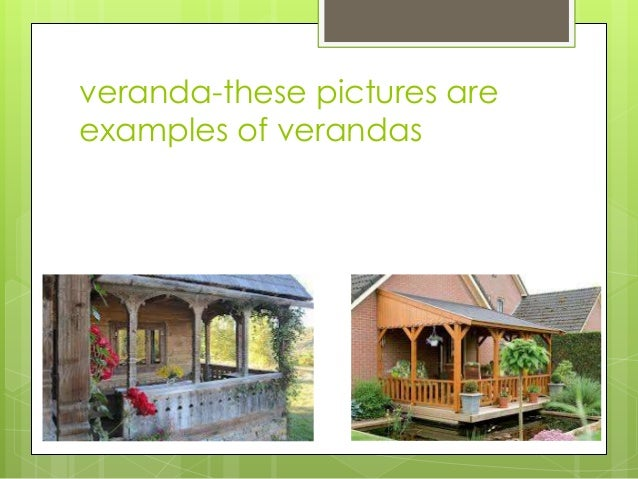 Veranda These Pictures Are Examples Of Verandas