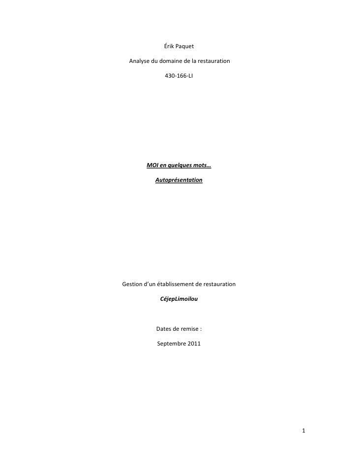 Érik Paquet<br /> Analyse du domaine de la restauration<br />430-166-LI<br />MOI en quelques mots…<br />Autoprésentation<b...
