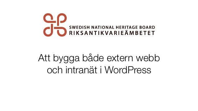 Att bygga både extern webb  och intranät i WordPress