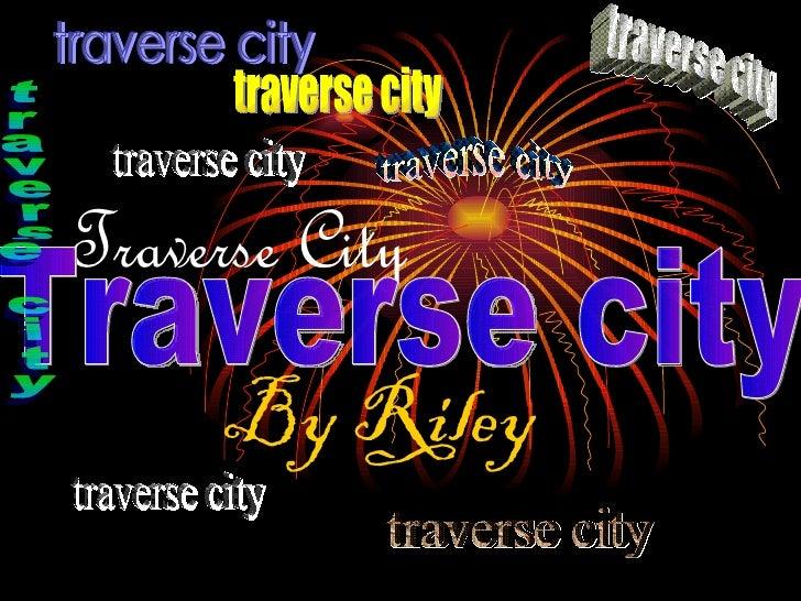 Traverse City By Riley traverse city traverse city Traverse city traverse city traverse city traverse city traverse city t...
