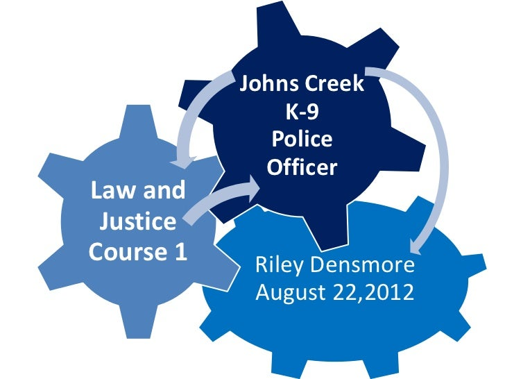 Johns Creek               K-9              Police             OfficerLaw and JusticeCourse 1    Riley Densmore            ...