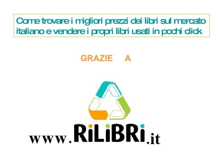 www. .it Come trovare i migliori prezzi dei libri sul mercato  italiano e vendere i propri libri usati in pochi click GRAZ...