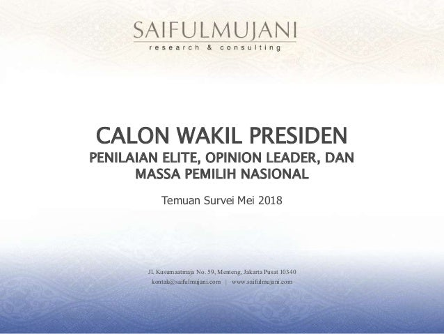 Jl. Kusumaatmaja No. 59, Menteng, Jakarta Pusat 10340 kontak@saifulmujani.com | www.saifulmujani.com CALON WAKIL PRESIDEN ...