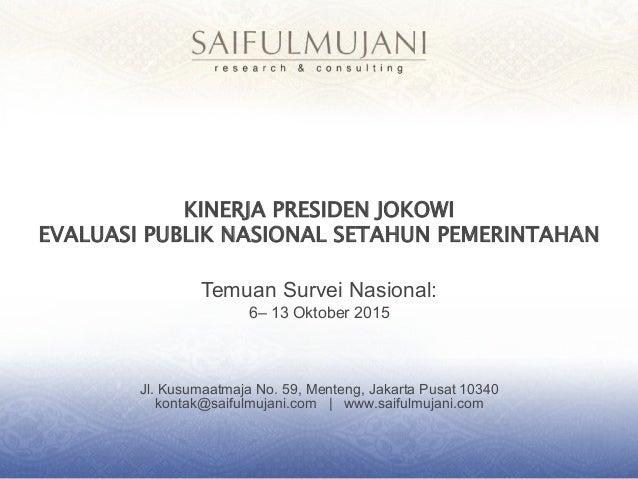 Jl. Kusumaatmaja No. 59, Menteng, Jakarta Pusat 10340 kontak@saifulmujani.com   www.saifulmujani.com KINERJA PRESIDEN JOKO...