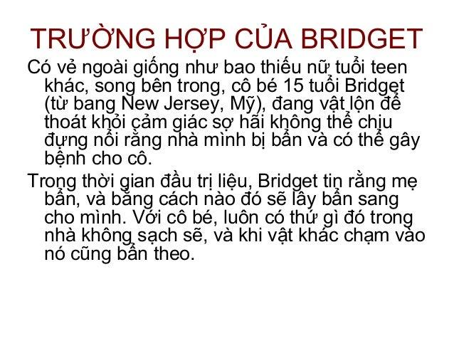 TRƯỜNG HỢP CỦA BRIDGETCó vẻ ngoài giống như bao thiếu nữ tuổi teenkhác, song bên trong, cô bé 15 tuổi Bridget(từ bang New ...