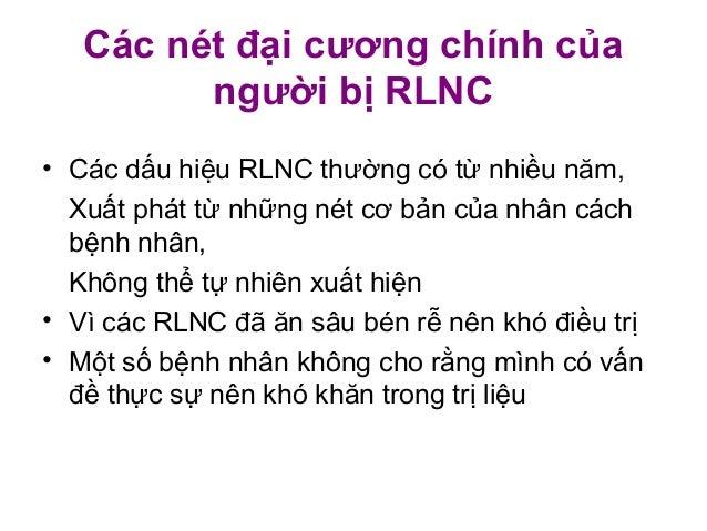 Các nét đại cương chính củangười bị RLNC• Các dấu hiệu RLNC thường có từ nhiều năm,Xuất phát từ những nét cơ bản của nhân ...