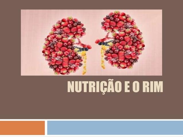 NUTRIÇÃO E O RIM