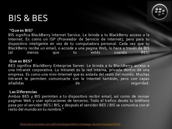 """BIS & BES """"Que es BIS?                                                                  .BIS significa BlackBerry Internet..."""