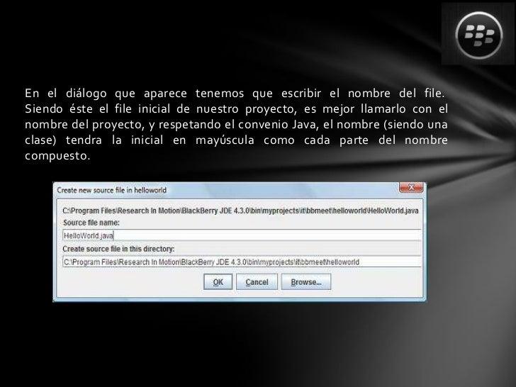En la parte central del JDE aparecerá por fin el código de nuestroprograma Java/** HelloWorld.java** © , 2003-2007* Confid...