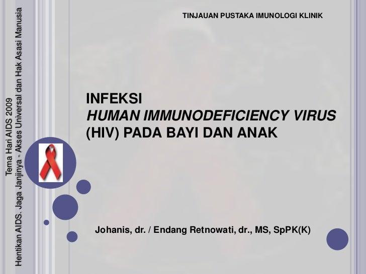 TemaHari AIDS 2009<br />Hentikan AIDS. JagaJanjinya - Akses Universal danHakAsasiManusia<br />TINJAUAN PUSTAKA IMUNOLOGI K...