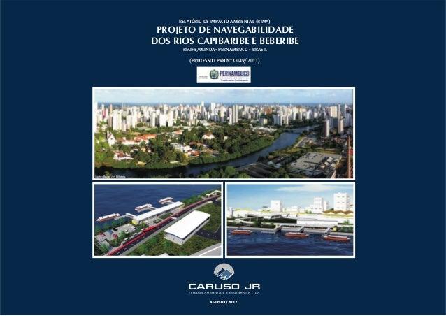 AGOSTO/2012RELATÓRIO DE IMPACTO AMBIENTAL (RIMA)PROJETO DE NAVEGABILIDADEDOS RIOS CAPIBARIBE E BEBERIBERECIFE/OLINDA- PERN...