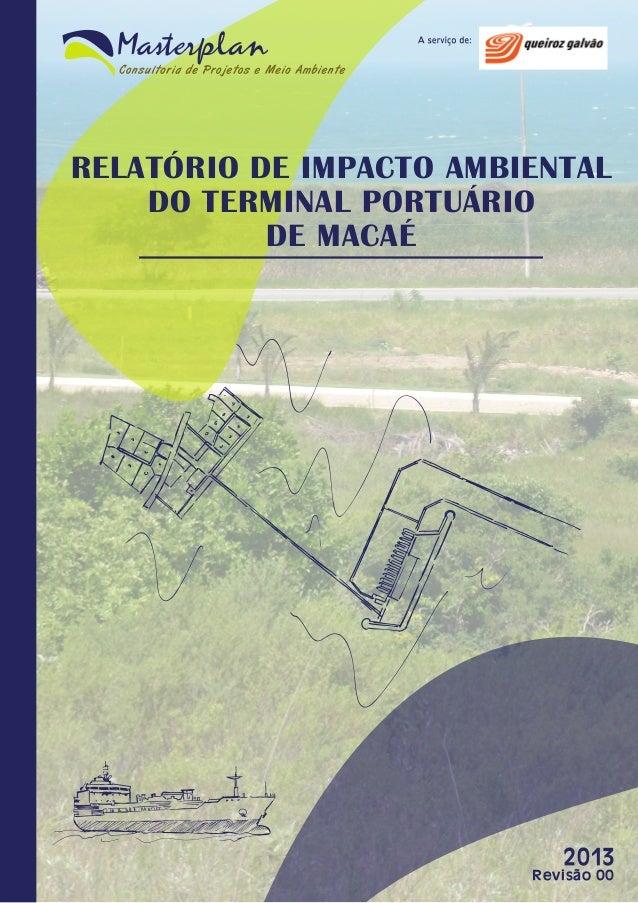 RELATÓRIO DE IMPACTO AMBIENTAL DO TERMINAL PORTUÁRIO DE MACAÉ  Relatório de Impacto Ambiental do Terminal Portuário de Mac...