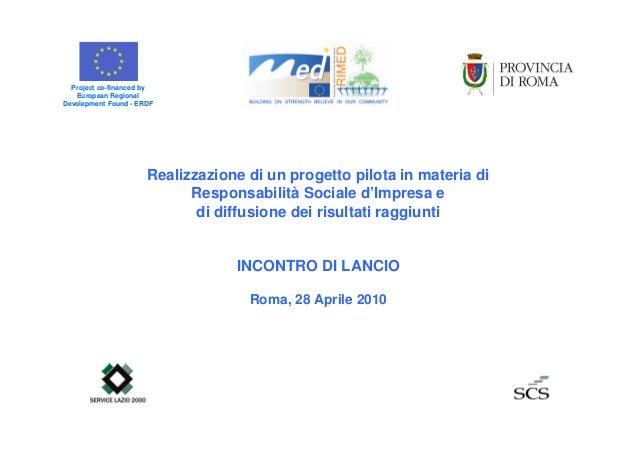 Realizzazione di un progetto pilota in materia di Responsabilità Sociale d'Impresa e di diffusione dei risultati raggiunti...