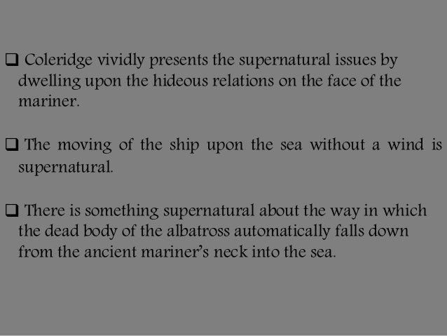 supernatural elements in samuel taylor coleridges the rime of the ancient mariner We've got samuel taylor coleridge  which is the rime of the ancient mariner  introduction to romantic poetry: overview of authors and works related study.