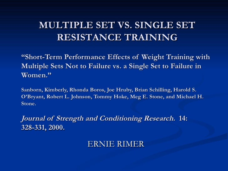 """ Short-Term Performance Effects of Weight Training with Multiple Sets Not to Failure vs. a Single Set to Failure in Women..."