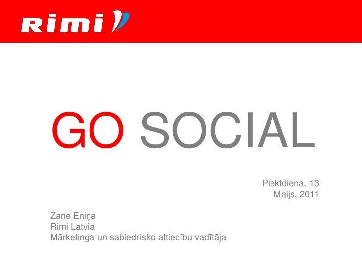 GO SOCIAL                                               Piektdiena, 13                                                  Ma...