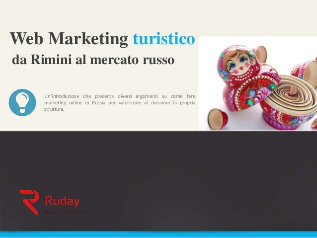 Web Marketing turistico Un'introduzione che presenta diversi argomenti su come fare marketing online in Russia per valoriz...