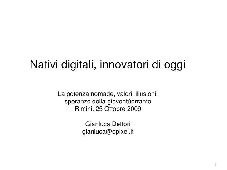 Nativi digitali, innovatori di oggi<br />La potenza nomade, valori, illusioni, <br />speranze della gioventùerrante<br />R...