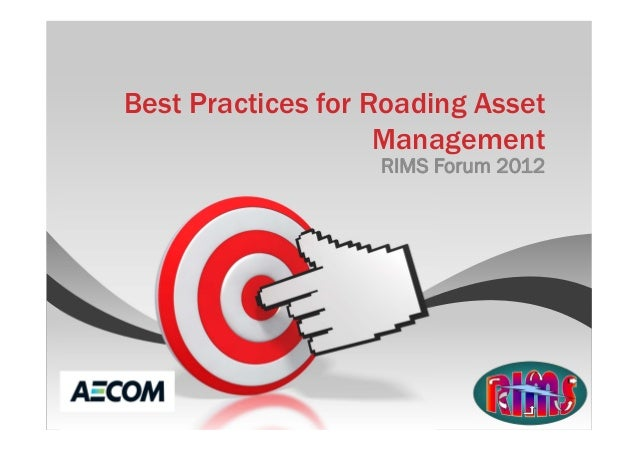 Best Practices for Roading Asset                    Management                   RIMS Forum 2012