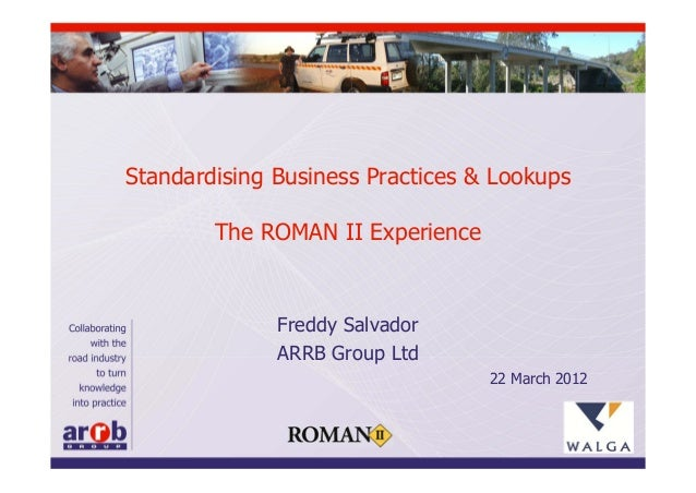 Standardising Business Practices & Lookups        The ROMAN II Experience              Freddy Salvador              ARRB G...